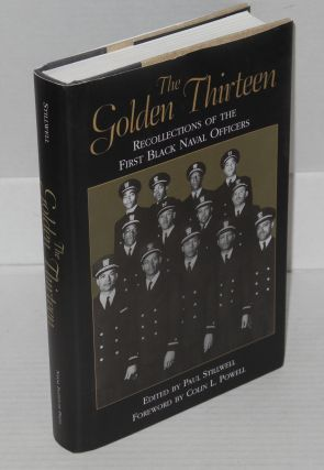 The golden thirteen; recollections of the first black naval officers, with a foreword by Colin L....