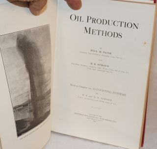 Oil Production Methods With a Chapter on Accounting Systems by W. F. and W. B. Sampson