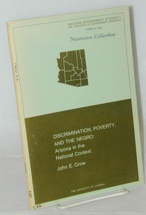 Discrimination, poverty, and the Negro: Arizona in the national context. John E. Crow