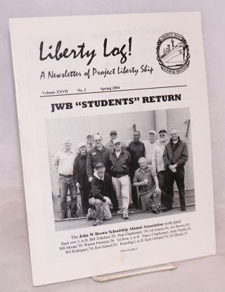 Liberty Log! A Newsletter of Project Liberty Ship. Volume XXVII No.2 Spring 2004. Joan Burke