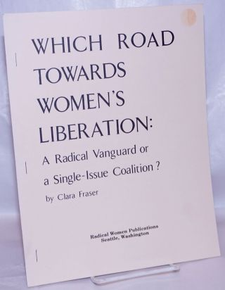 Which road towards women's liberation: the movement as a radical vanguard or a single-issue...