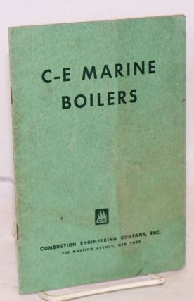 C-E Marine Boilers Especially prepared as an educational aid for use in the training programs of...