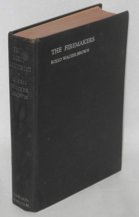 The firemakers, a novel of environment. Rollo Walter Brown