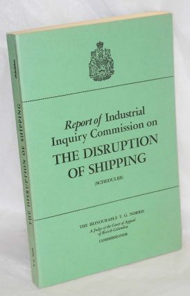Report of an industrial inquiry commission concerning matters relating to the disruption of shipping on the Great Lakes, the St. Lawrence River system and connecting waters (pursuant to section 56 of the Industrial relations and disputes investigation act.)