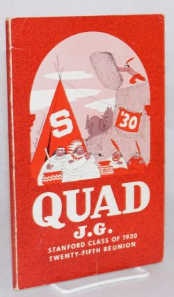 Quad J. G. Stanford Class of 1930 Twenty-fifth Reunion [cover text] Published on the occasion of...