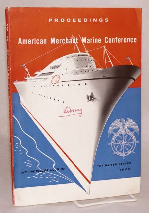 "American Merchant Marine Conference Proceedings Volume 24 ""New Developments in Ocean Transportation"" [with] Volume 25 ""Now...A Fourth Seacoast"" [sequential pair]"