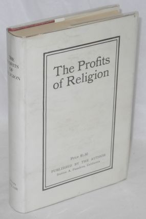 The profits of religion; an essay in economic interpretation. Upton Sinclair