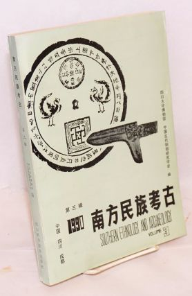 Nan fang min zu kao gu / Southern ethnology and archaeology 南方民族考古 Vol. 3 (1990) ...