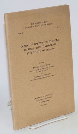 Diary of Gaspar de Portola during the California expedition of 1769-1770. Gaspar de Portola,...