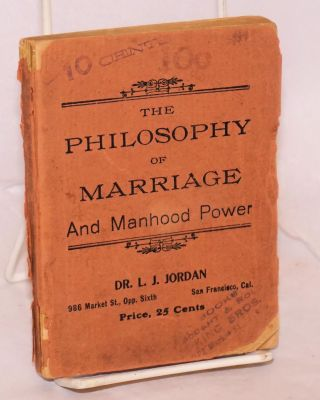 The philosophy of marriage being important lectures on the functions and disorders of the nervous...