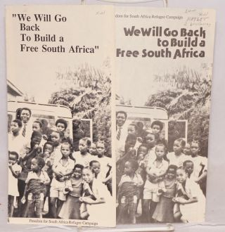 We will go back to build a free South Africa (two brochures). Freedom for South Africa Refugee...