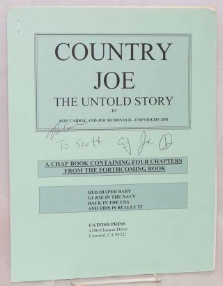 Country Joe: the untold story. A chapbook containing four chapters from the forthcoming book. Ron...