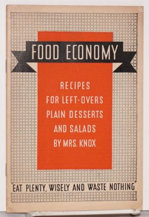 Food economy: recipes for left-overs, plain desserts and salads
