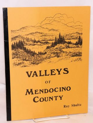 Valleys of Mendocino County. Cover by Verlyn Farnsworth; photographs, Robert Lee Collection`. Ray...