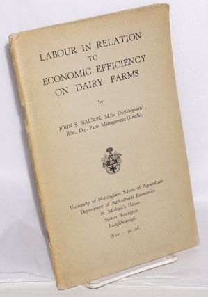 Labour in Relation to Economic Efficiency on Dairy Farms. John Nalson