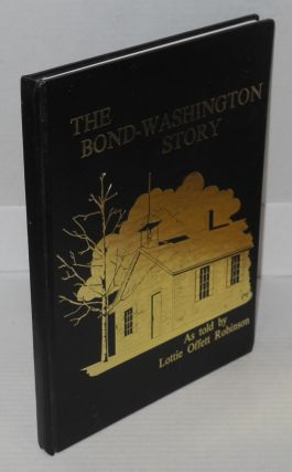 The Bond-Washington story: the education of Black People in Elizabethtown, Kentucky, as told by Lottie Offett Robinson