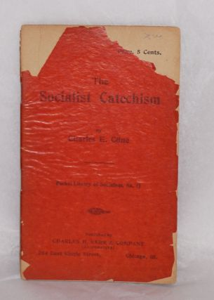 The Socialist catechism. Charles E. Cline