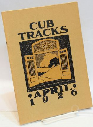 Cub Tracks, April 1926; A quarterly magazine for students, parents, alumni, and faculty. Arthur...