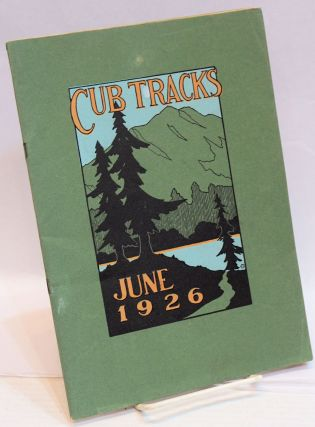 Cub Tracks, June 1926; A quarterly magazine for students, parents, alumni, and faculty. Lee...
