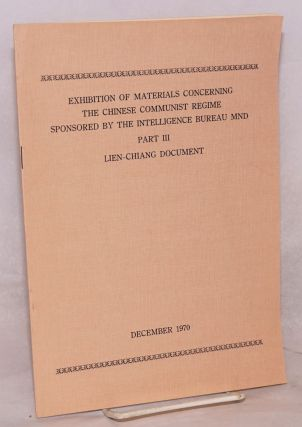 Exhibition of Materials Concerning the Chinese Communist Regime Sponsored by the Intelligence...