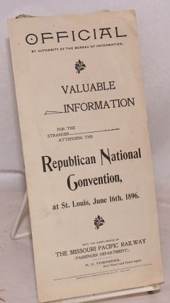 Valuable information for the stranger attending the Republican National Convention at St. Louis,...