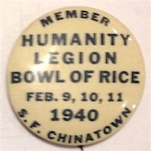 Member / Humanity Legion / Bowl of Rice / Feb. 9, 10, 11 1940 / SF Chinatown [pinback button