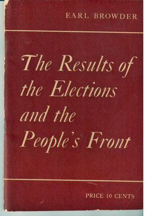 The results of the elections and the People's Front. Report delivered December 4, 1936 to the Plenum of the Central Committee of the Communist Party of the U.S.A