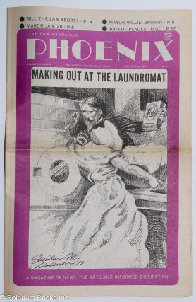 The San Francisco Phoenix: a magazine of news, the arts and informed dissipation; vol. 1, #10,...