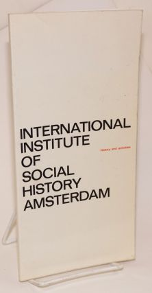 International Institute of Social History Amsterdam, History and Activities. directeur Prof Dr....