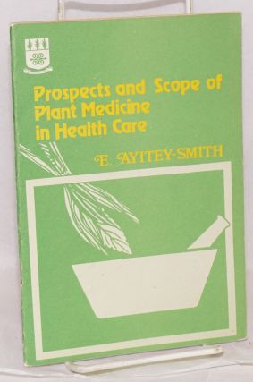 Prospects and Scope of Plant Medicine in Health Care Inter-Faculty Lecture delivered at the...