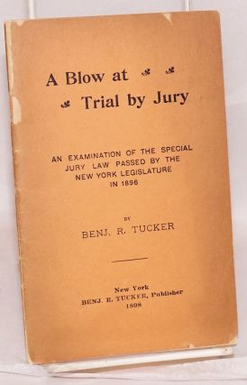 A blow at trial by jury, an examination of the special jury law passed by the New York...