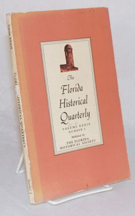 The Florida Historical Quarterly Vol. XXXIX No.3, January 1961. Rembert W. Patrick
