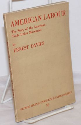American labour; the story of the American trade union movement. Preface by Harold J. Laski....