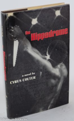 The hippodrome; a novel. Cyrus Colter