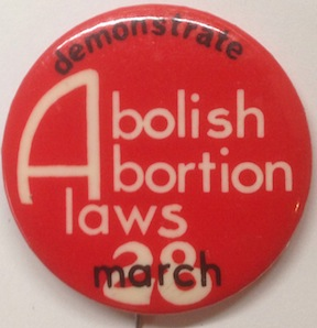 Demonstrate / Abolish abortion laws / March 28 [pinback button]