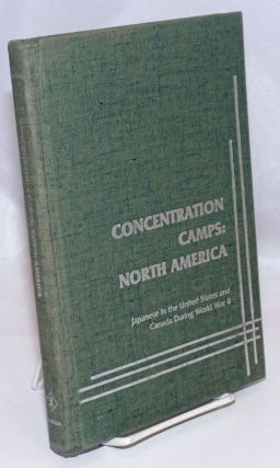 Concentration camps: North America; Japanese in the United States and Canada during World War II....
