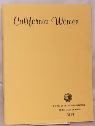 Report of the Advisory Commission on the Status of Women: California women Ronald Reagan,...