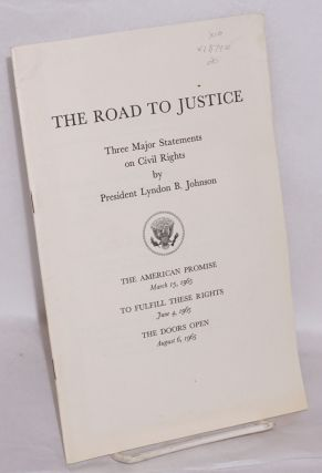 The road to justice three major statements on civil rights. Lyndon Baines Johnson