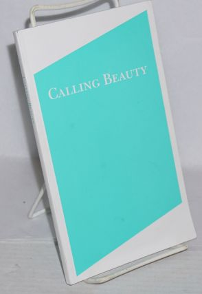 Calling beauty February 17-April 10, 2010, Canzani Center Gallery. James Voorhies, curator,...