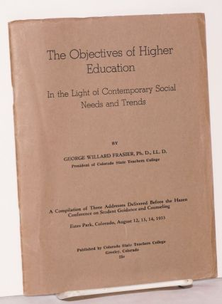 The Objectives of Higher Education In the Light of Contemporary Social Needs and Trends. A...