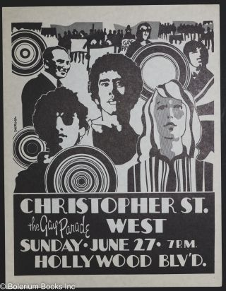 Christopher St. West: the Gay Parade, Sunday. June 27. 7pm, Hollywood Blv'd. [handbill]. Tony...