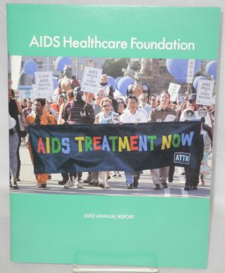 AIDS Healthcare Foundation: 2002 annual report. AIDS Healthcare Foundation
