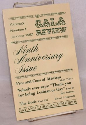GALA Review: gay and lesbian atheists; vol. 10, #1 January 1987: ninth anniversary issue; pros...