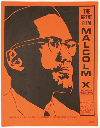 The Great Film Malcolm X... Benefit to help pay for the KPFA broadcast of the Hard Times...