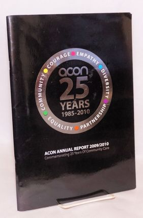 ACON 25 Years 1985-2010. ACON annual report 2009/2010. ACON, AIDS Council of New South Wales