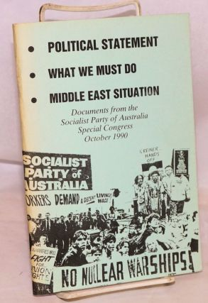 Political statement; What we must do; Middle East situation. Documents from the Socialist Party...