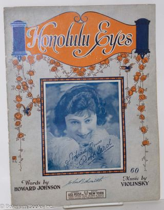 Honolulu eyes; words by Howard Johnson, music by Violinsky. Bert Errol, music, Violinsky, words,...