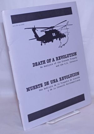 Death of a revolution: an analysis of the Grenada tragedy and the U.S. invasion / Muerte de una...