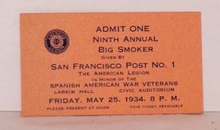 Admit One [ticket] Ninth Annual Big Smoker, given by San Francisco Post No. 1, The American...