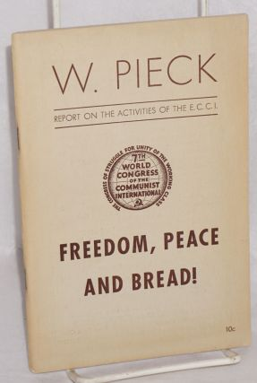 Freedom, Peace and bread! The activities of the Executive Committee of the Communist...